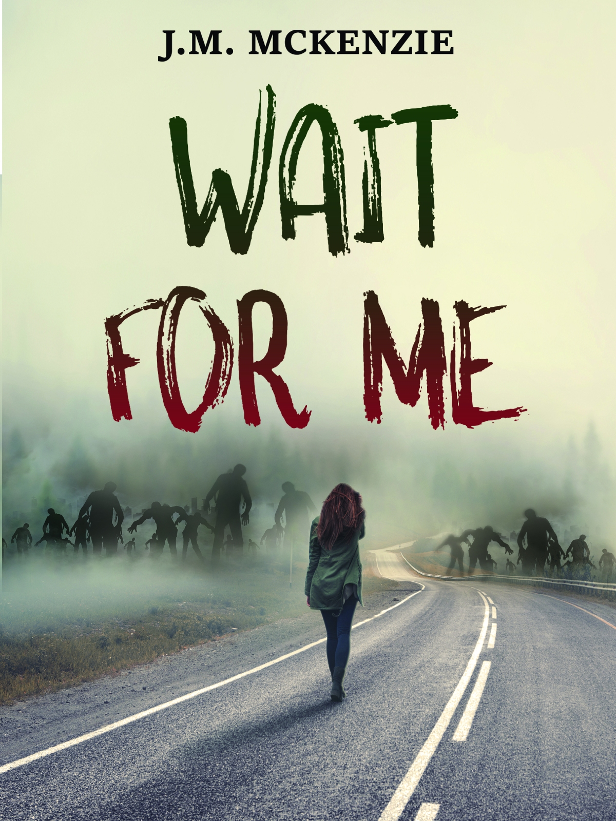 Wait for Me by J.M. McKenzie
