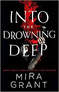 Book Review – Into the Drowning Deep by Mira Grant
